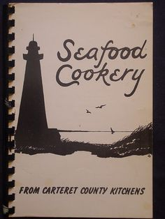 Seafood Cookery Cookbook from Carteret County Kitchens (U)