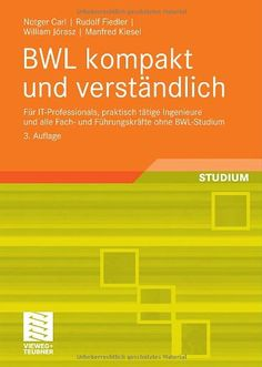 Download BWL kompakt und verstÃndlich: FÃr IT-Professionals praktisch tÃtige Ingenieure und alle Fach- und FÃhrungskrÃfte ohne BWL-Studium (German Edition) ebook free by Array in pdf/epub/mobi