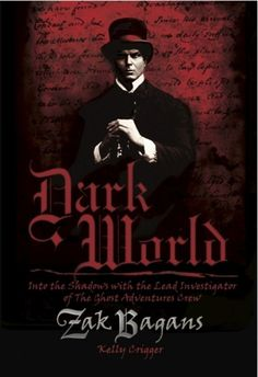 Dark World by Zak Bagans .Ghost Adventures on the Travel Channel