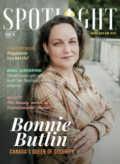 November issue of Spotlight Magazine is out! A brand new month and a new issue. This time we have Canada's Queen of Security, Bonnie Butlin, Empire Beauty, Small Town Girl, New Month, Small Towns, Beauty Secrets, Dream Big, Spotlight, Scandinavian, Spa