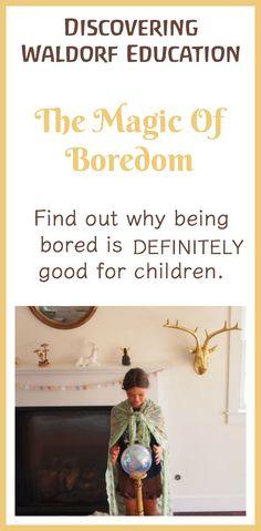 The Magic Of Boredom :: Discovering Waldorf Education :: www.theMagicOnions.com