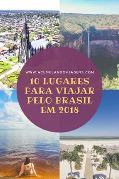 10 lugares para viajar pelo Brasil em 2018 Aproveite os feriados prolongados para viajar mais no Brasil #viagem #brasil #lugaresparaviajar #lugares