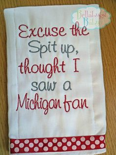 Excuse the Spit up - Ohio State or your favorite team Monogrammed Baby Burp Cloth - Football by BellabugsBaby on Etsy https://www.etsy.com/listing/192695721/excuse-the-spit-up-ohio-state-or-your