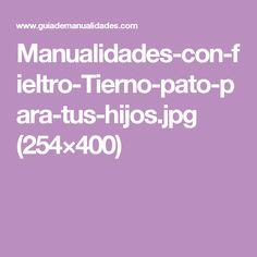 Manualidades-con-fieltro-Tierno-pato-para-tus-hijos.jpg (254×400)