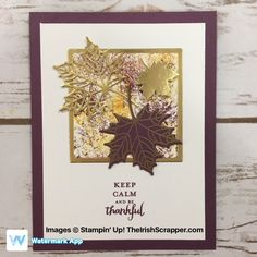 The Irish Scrapper: Stampin' Up! Colorful Seasons Team Make n' Take Thanksgiving Greeting Cards, Hand Made Greeting Cards, Fall Cards, Holiday Cards, Leaf Cards, Card Making Tutorials, Cards For Friends, Pretty Cards, Card Kit