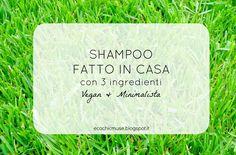 Eco Chic Muse: Il mio shampoo fatto in casa: facile, veloce ed economico - DIY