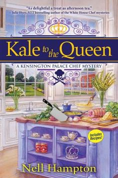 Kale to the Queen by Nell Hampton. #book #fiction #recipes #mystery