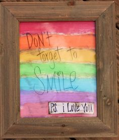 I Love You memo board.write special messages on the glass.the ps i love you is attached to the picture inside Cute Quotes For Girls, Girl Quotes, Love Rainbow, Rainbow Colors, Mother Daughter Art, Ps I Love You, Mom Blogs, Projects For Kids, Rainbows