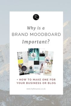 Why is a Brand Moodboard Important? (+ How to make one for your business or blog) | byRosanna