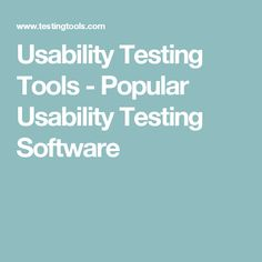 Usability Testing Tools - Popular Usability Testing Software