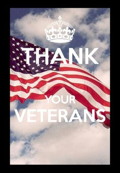 Happy Veterans Day!!! Thank a veteran!