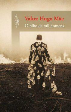 Valter Hugo Mãe - O filho de mil homens