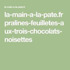 la-main-a-la-pate.fr pralines-feuilletes-aux-trois-chocolats-noisettes