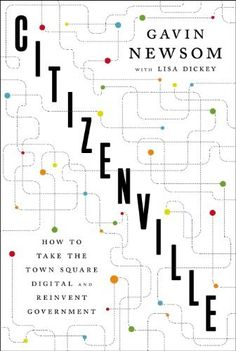 Citizenville: How to Take the Town Square Digital and Reinvent Government by Gavin Newsom, http://www.amazon.com/dp/1594204721/ref=cm_sw_r_pi_dp_0xB.qb08QMSHK