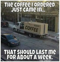 Nothing like getting that shipment of coffee. LOL haha! Coffee Lovers know sometimes one has to wait for good coffee to be delivered. ~Me  #coffee #CoffeeLovers