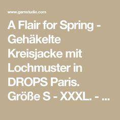 A Flair for Spring - Gehäkelte Kreisjacke mit Lochmuster in DROPS Paris. Größe S - XXXL. - Free pattern by DROPS Design