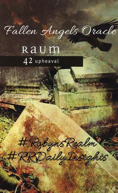 #Fallen_Angels_Oracle #Raum #Upheaval  Things can be changed, through whatever means, however, there is a need to be mindful of what happens afterwards.  Think things through first.  **Find me on #Tsu  Click on this link https://www.tsu.co/RobynsRealm  #RRDailyInsight #RobynsRealm #RobynDMartland #Robyn #Tarot #Oracle #Animal_Speak #Pictish #Runes #Readings #HandMade #CustomOrders #DreamCatchers #Jewellery #Photography #Middlewich #Cheshire