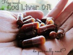 How Much Cod Liver Oil Do I Need?