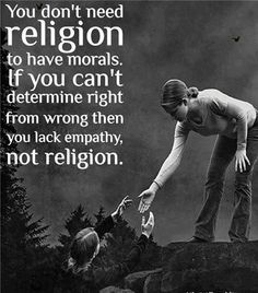 """I'm sorry to say it... but this is true.  Many """"religious"""" people lack empathy.  Kindness is King of righteousness."""
