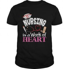 Nursing is a work of heart T-Shirt Cute Nurse T-Shirts & Hoodies