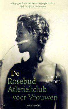 'De Rosebud Atletiekclub voor Vrouwen' van Carrie Snyder is een onvergetelijke roman over familie, ambitie en het najagen van dromen. En bovenal over het hartverscheurende maar inspirerende leven van een vrouw in een maatschappij die nog niet klaar was voor haar ambities.