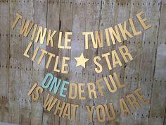 Twinkle Twinkle Little Star Onederful is what you are! - Twinkle Twinkle Little Star Banner - First Birthday-- Gender Reveal banner by SmithStudios2129 on Etsy https://www.etsy.com/listing/482694754/twinkle-twinkle-little-star-onederful-is