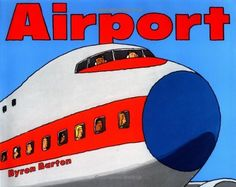 Airport by Byron Barton, http://www.amazon.com/dp/0064431452/ref=cm_sw_r_pi_dp_puQXqb18KYQ5T