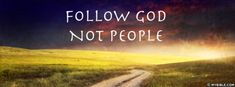 Follow God Not People - Facebook Cover Photo