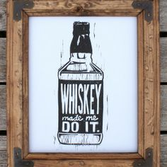 Whiskey Made Me Do It Print