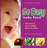 so easy baby food cook book and parent guide to making fresh, wholesome baby food