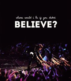 Believe - Justin Bieber I Don T Love, Love You So Much, Love Of My Life, Love Him, My Love, Justin Bieber Song Lyrics, I Love Justin Bieber, Believe Tour, He Is My Everything