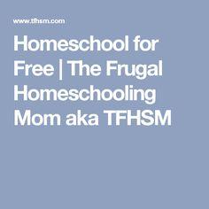 Homeschool for Free | The Frugal Homeschooling Mom aka TFHSM