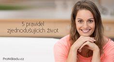 5 pravidel zjednodušujících život | ProNáladu.cz Psychology