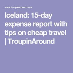 Travel Iceland Cheaply And Expense Report   Beautiful