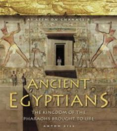 Ancient Egyptians (1) - Ancient Egyptians: The Kingdom of the Pharaohs Brought to Life by Anton Gill http://www.amazon.co.uk/dp/0007143990/ref=cm_sw_r_pi_dp_Lkebwb1MEVFDA