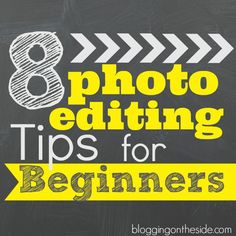 photo editing tips for beginners and good reminders for experts!