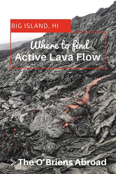 Where to find active lava flow on Big Island, Hawaii