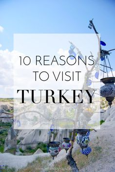 10 reasons to Travel to Turkey