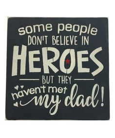 Look at this #zulilyfind! 'Some People Don't Believe in Heroes' Wall Sign #zulilyfinds