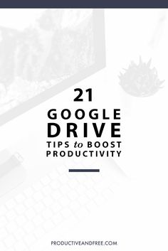 Looking to get your life and business organized? Google Drive has your back. Click to learn 21 Google Drive tips to boost your productivity.