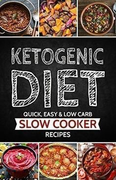 Ketogenic Diet: Slow Cooker Recipes that are Low Carb, Easy and Quickly Prepared (Ketogenic Diet for Beginners, Keto, Ketosis, Sugar Detox) paleo for beginners #detoxdiets #sugardetoxdiet #sugardetoxforbeginners