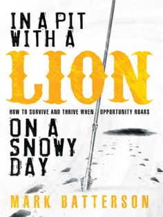 """Your greatest regret at the end of your life will be the lions you didn't chase. You will look back longingly on risks not taken, opportunities not seized, and dreams not pursued.  In a Pit with a Lion on a Snowy Day is inspired by one of the most obscure acts recorded in Scripture:  """"Benaiah chased a lion down into a pit. Then, despite the snow and slippery ground, he caught the lion and killed it"""" (2 Samuel 23:20 -21). Unleash the lion chaser within!"""