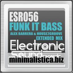 Alex Barrera, House2Groove - Funk It Bass (Extended Mix) - http://minimalistica.biz/house/alex-barrera-house2groove-funk-it-bass-extended-mix/