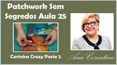 Patchwork Sem Segredos Aula 23: Montagem Carteira Crazy (Parte 02)
