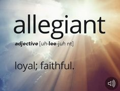 Today's Word of the Day is allegiant. Learn its definition, pronunciation, etymology and more. Join over 19 million fans who boost their vocabulary every day. The Words, Fancy Words, Weird Words, Words To Use, Pretty Words, Cool Words, Unusual Words, Unique Words, English Vocabulary Words