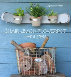 Repurpose the top of a spindle chair as outdoor decor by adding three hose clamps with screws to the back board. Then slip in a few terra-cotta pots! Get the tutorial at Organized Clutter.