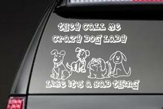They Call Me Crazy Dog Lady  Like It's A Bad by ZuZusPetalsGifts, $5.50