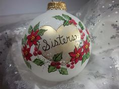 Sisters Ornament Christmas Keepsake Pearl by barbarasornaments Handpainted Christmas Ornaments, Hand Painted Ornaments, Christmas Ornaments To Make, Noel Christmas, Homemade Christmas, Father Christmas, Ball Ornaments, Do It Yourself Inspiration, Holiday Crafts