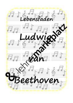 Ludwig van Beethoven - Lebensfaden – Unterrichtsmaterial im Fach Musik Bullet Journal, Van, Mom Died, Piano Classes, Playing Piano, Play Based Learning, Teaching, Teaching Materials, Earn Money