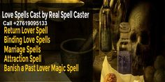 Real Spells, Lost Love Spells, Money Spells, Spiritual Healer, Spiritual Guidance, Revenge Spells, White Magic Spells, Voodoo Spells, Healing Spells